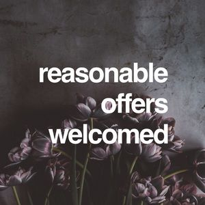 We love receiving and accepting reasonable offers!